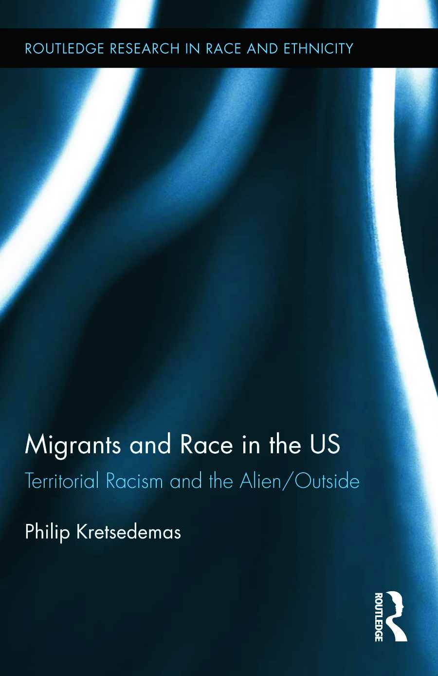 Migrants and Race in the US: Territorial Racism and the Alien/Outside, 1st Edition (Paperback) book cover