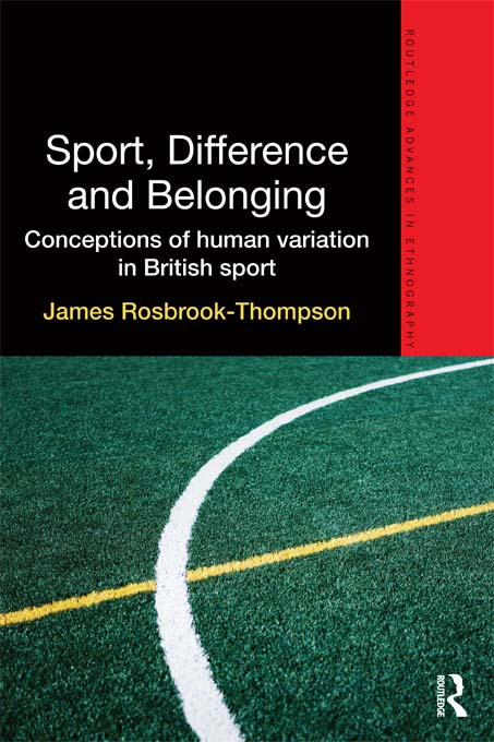 Sport, Difference and Belonging: Conceptions of Human Variation in British Sport book cover