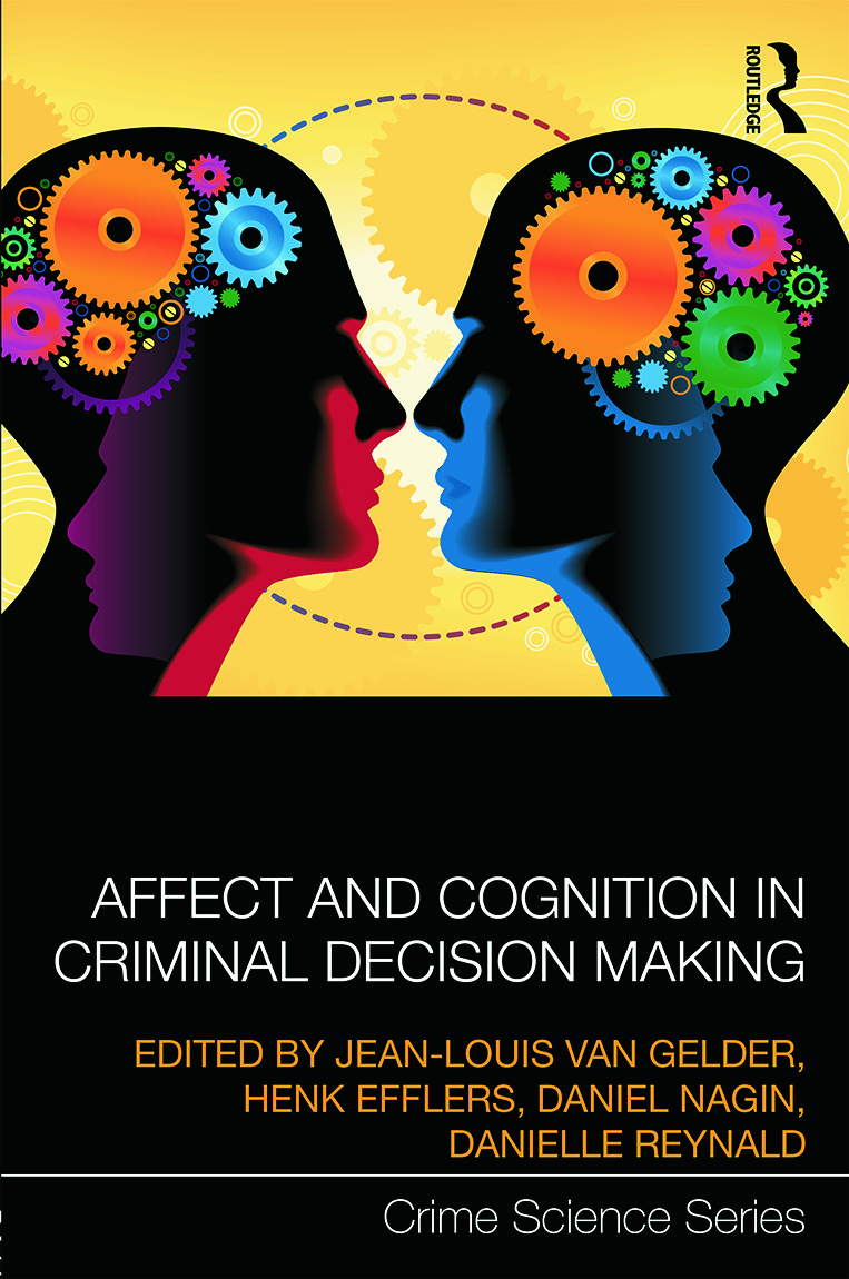 Affect and Cognition in Criminal Decision Making (Hardback) book cover