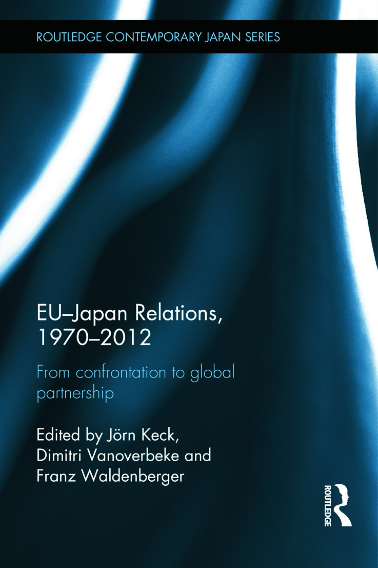 EU-Japan Relations, 1970-2012: From Confrontation to Global Partnership (Hardback) book cover