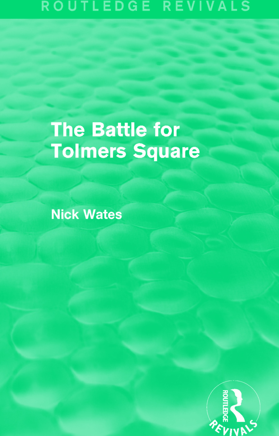 The Battle for Tolmers Square (Routledge Revivals) (Hardback) book cover