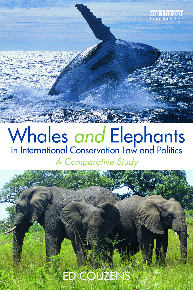 Whales and Elephants in International Conservation Law and Politics: A Comparative Study, 1st Edition (Hardback) book cover
