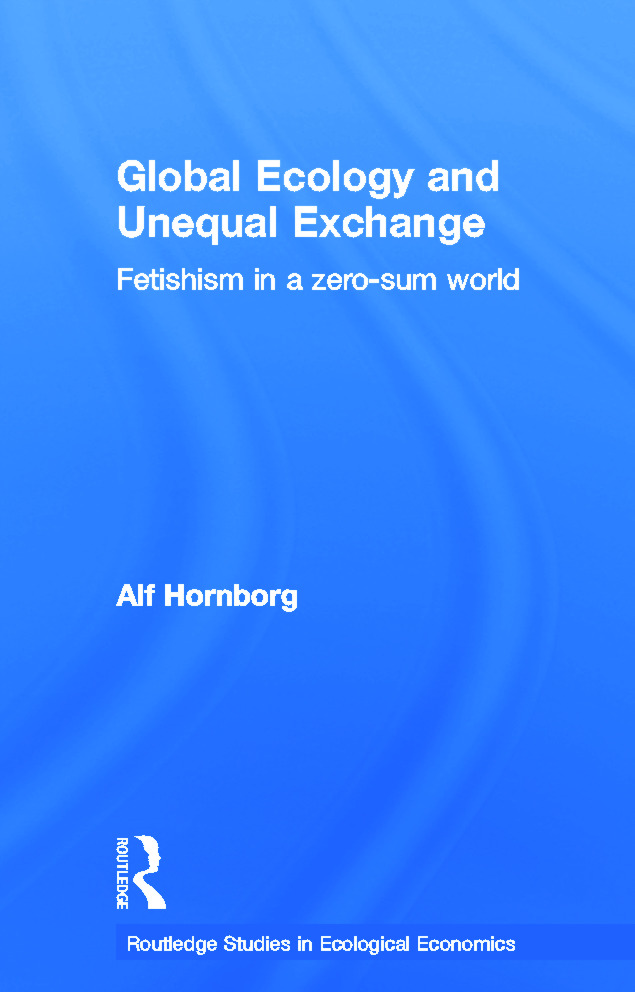 Global Ecology and Unequal Exchange: Fetishism in a Zero-Sum World book cover