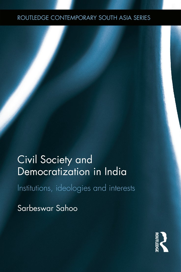 Civil Society and Democratization in India: Institutions, Ideologies and Interests (Hardback) book cover