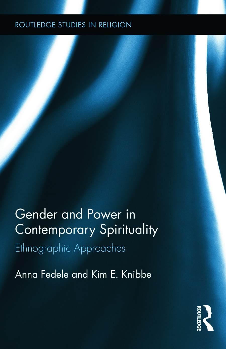 Gender and Power in Contemporary Spirituality: Ethnographic Approaches (Hardback) book cover
