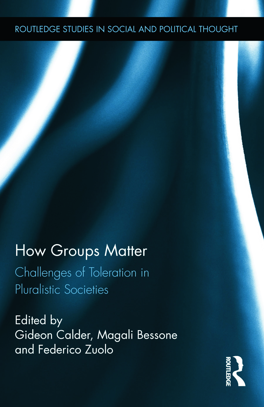 How Groups Matter: Challenges of Toleration in Pluralistic Societies (Hardback) book cover