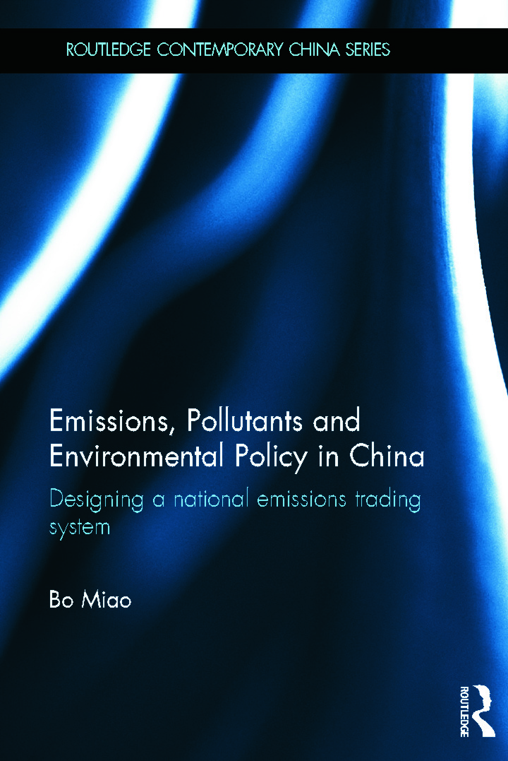 Emissions, Pollutants and Environmental Policy in China: Designing a National Emissions Trading System, 1st Edition (Hardback) book cover