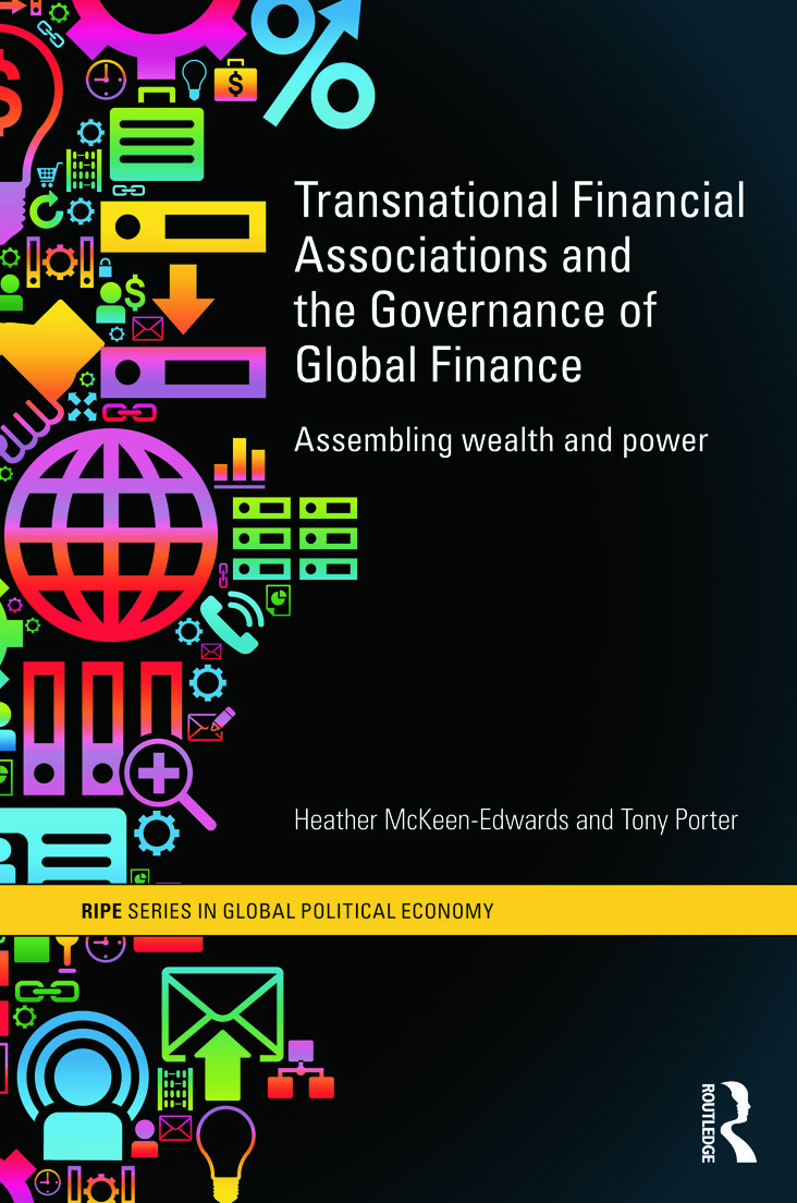 Transnational Financial Associations and the Governance of Global Finance: Assembling Wealth and Power (Paperback) book cover