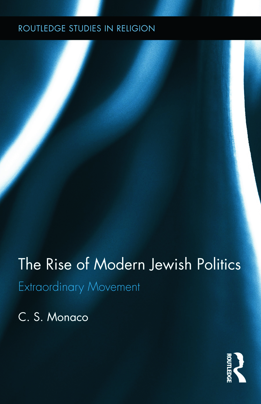 The Rise of Modern Jewish Politics: Extraordinary Movement (Hardback) book cover