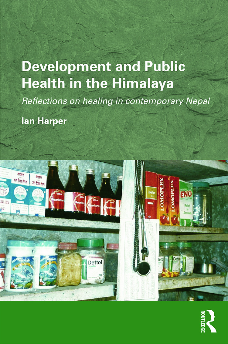 Development and Public Health in the Himalaya: Reflections on healing in contemporary Nepal (Hardback) book cover