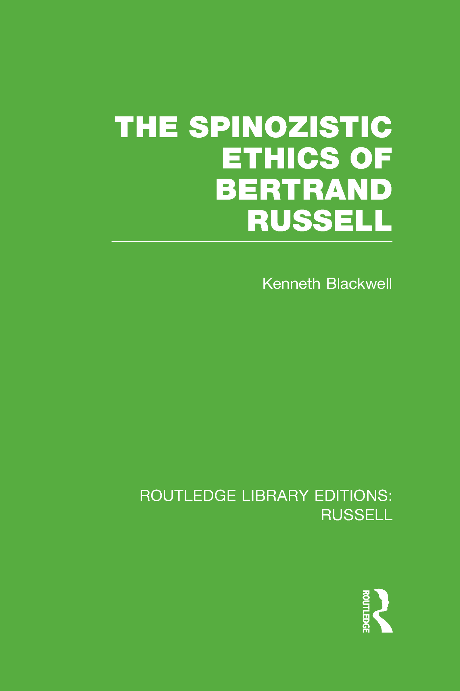 The Spinozistic Ethics of Bertrand Russell (Hardback) book cover