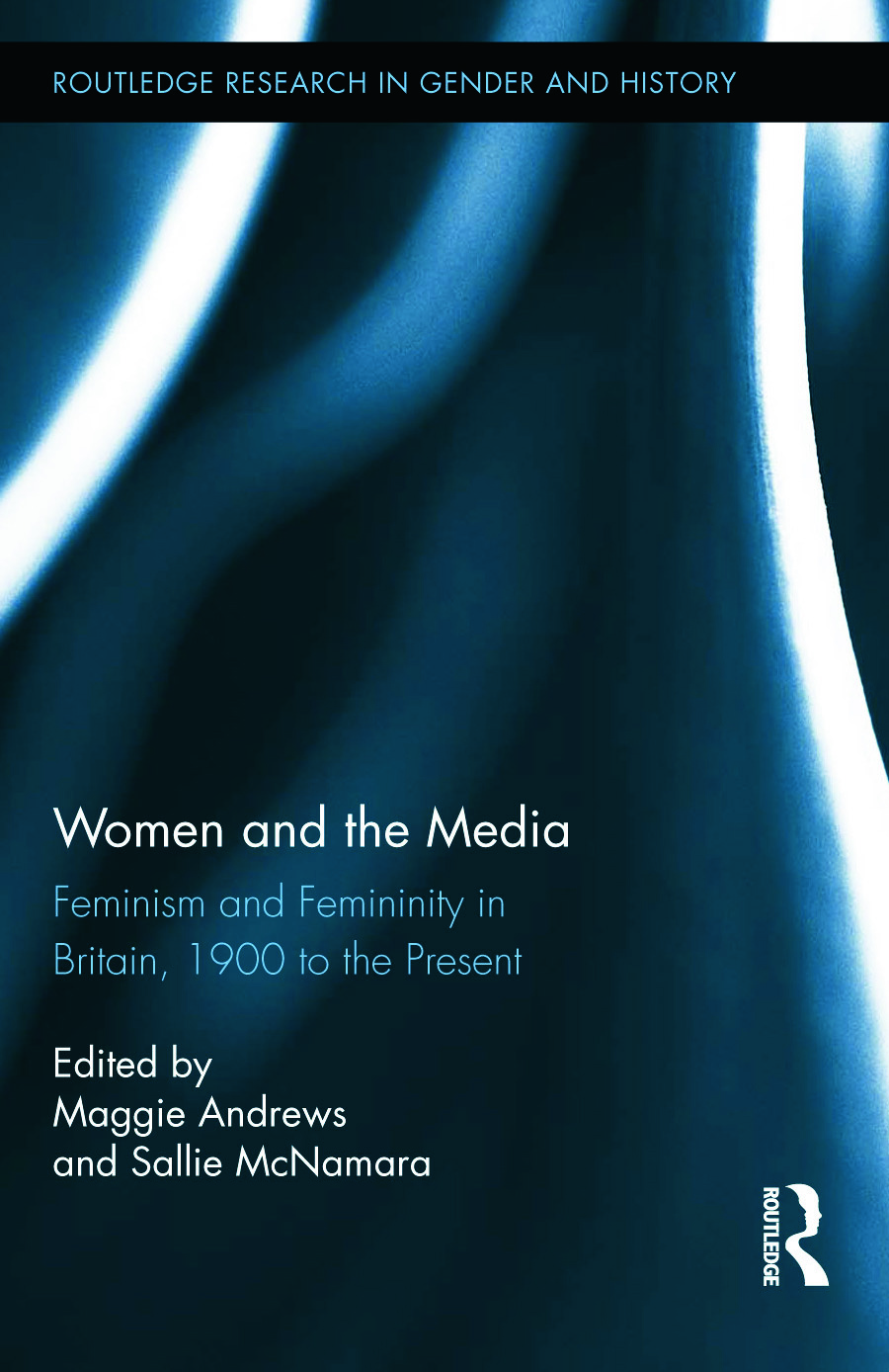 Women and the Media: Feminism and Femininity in Britain, 1900 to the Present (Hardback) book cover