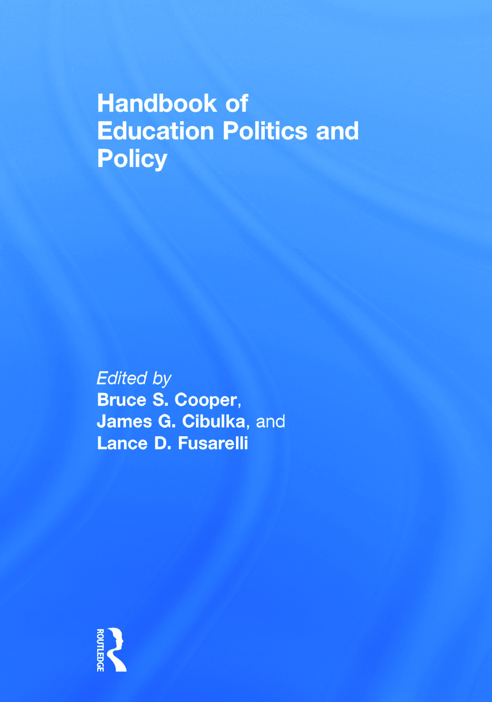 Handbook of Education Politics and Policy: 2nd Edition (Hardback) book cover