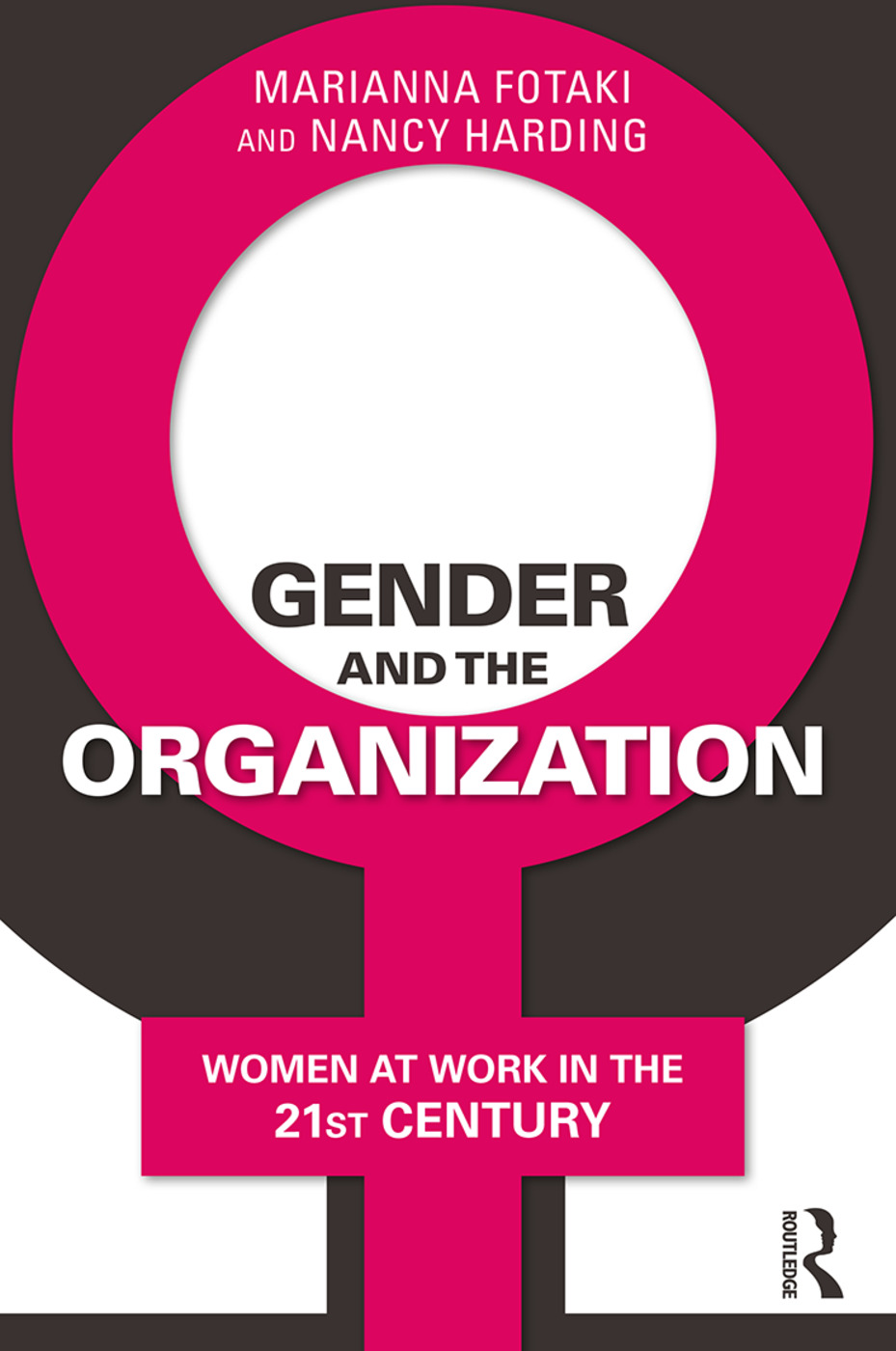 Gender and the Organization: Women at Work in the 21st Century, 1st Edition (Paperback) book cover