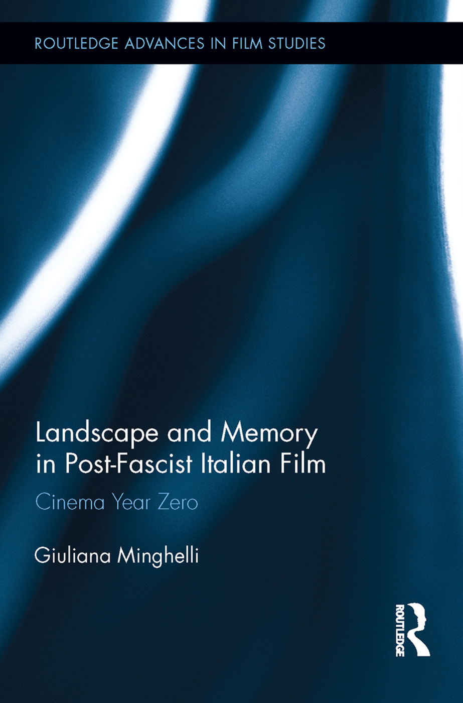 Landscape and Memory in Post-Fascist Italian Film: Cinema Year Zero (Hardback) book cover