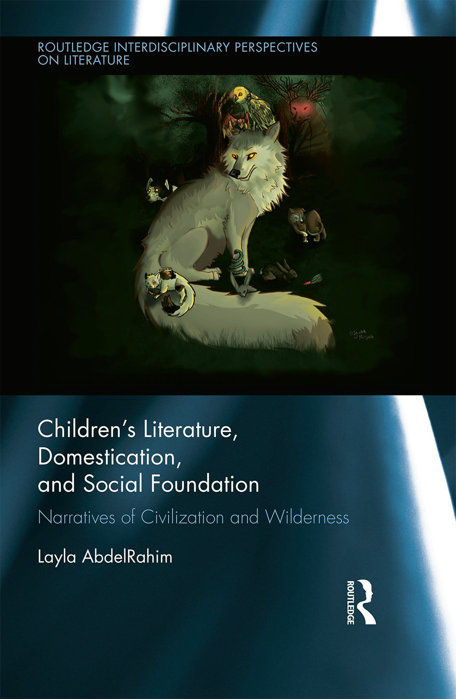Children's Literature, Domestication, and Social Foundation: Narratives of Civilization and Wilderness (Hardback) book cover