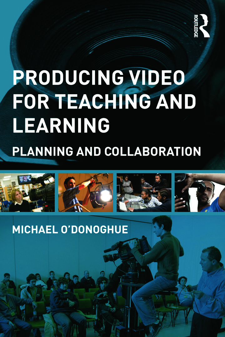 Producing Video For Teaching and Learning: Planning and Collaboration, 1st Edition (Paperback) book cover
