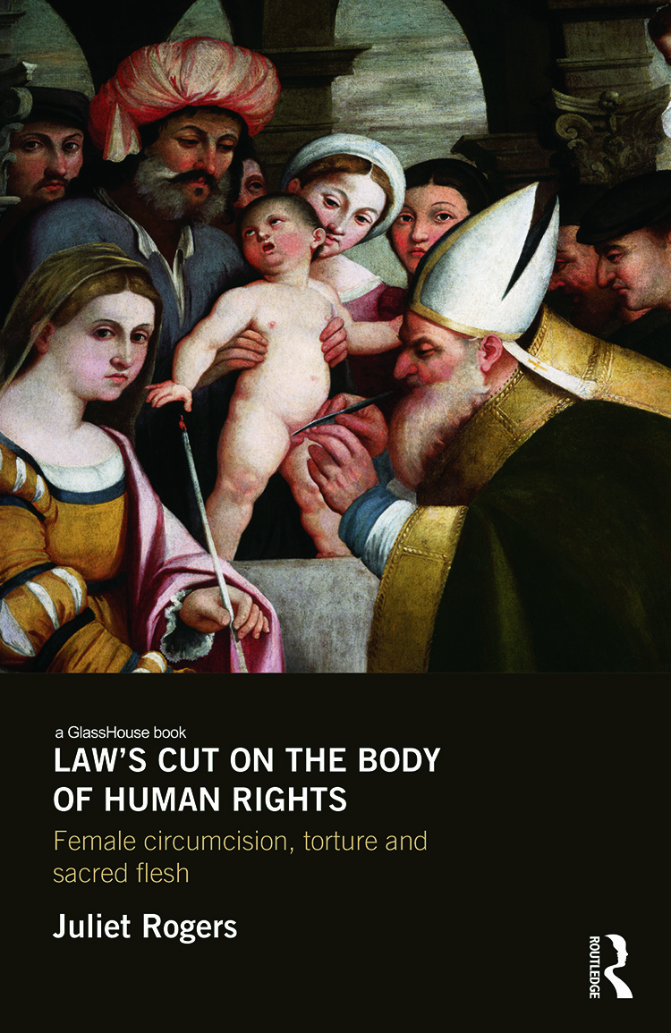 Law's Cut on the Body of Human Rights: Female Circumcision, Torture and Sacred Flesh book cover