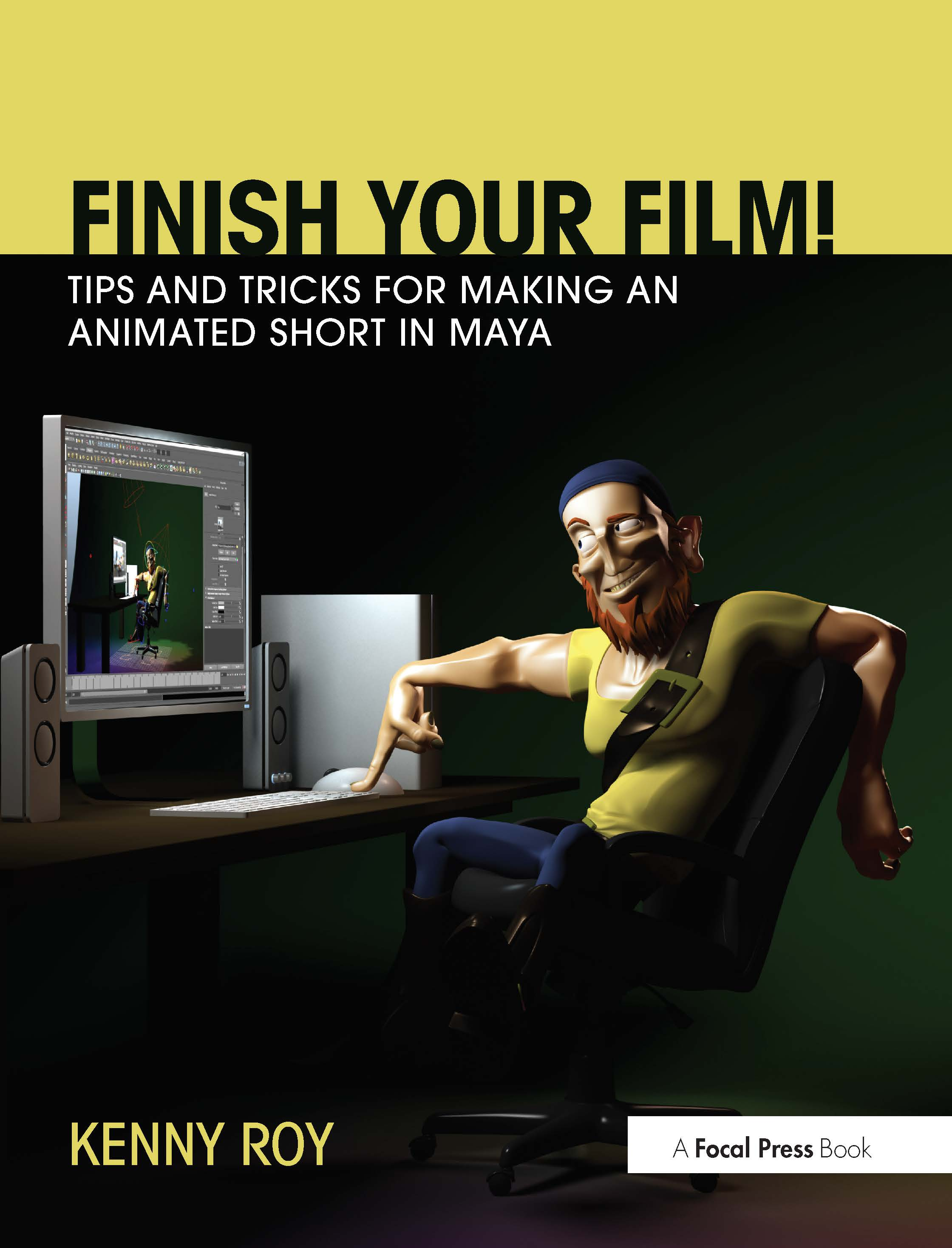 Finish Your Film! Tips and Tricks for Making an Animated Short in Maya: 1st Edition (Paperback) book cover