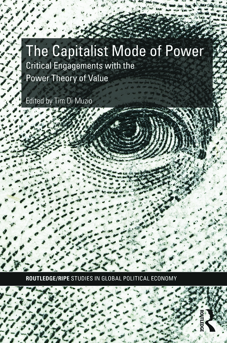 The Capitalist Mode of Power: Critical Engagements with the Power Theory of Value book cover