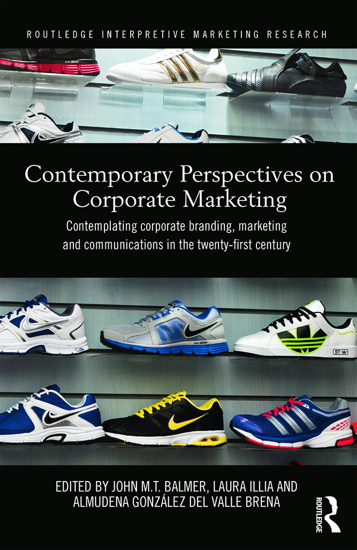 Contemporary Perspectives on Corporate Marketing: Contemplating Corporate Branding, Marketing and Communications in the 21st Century book cover