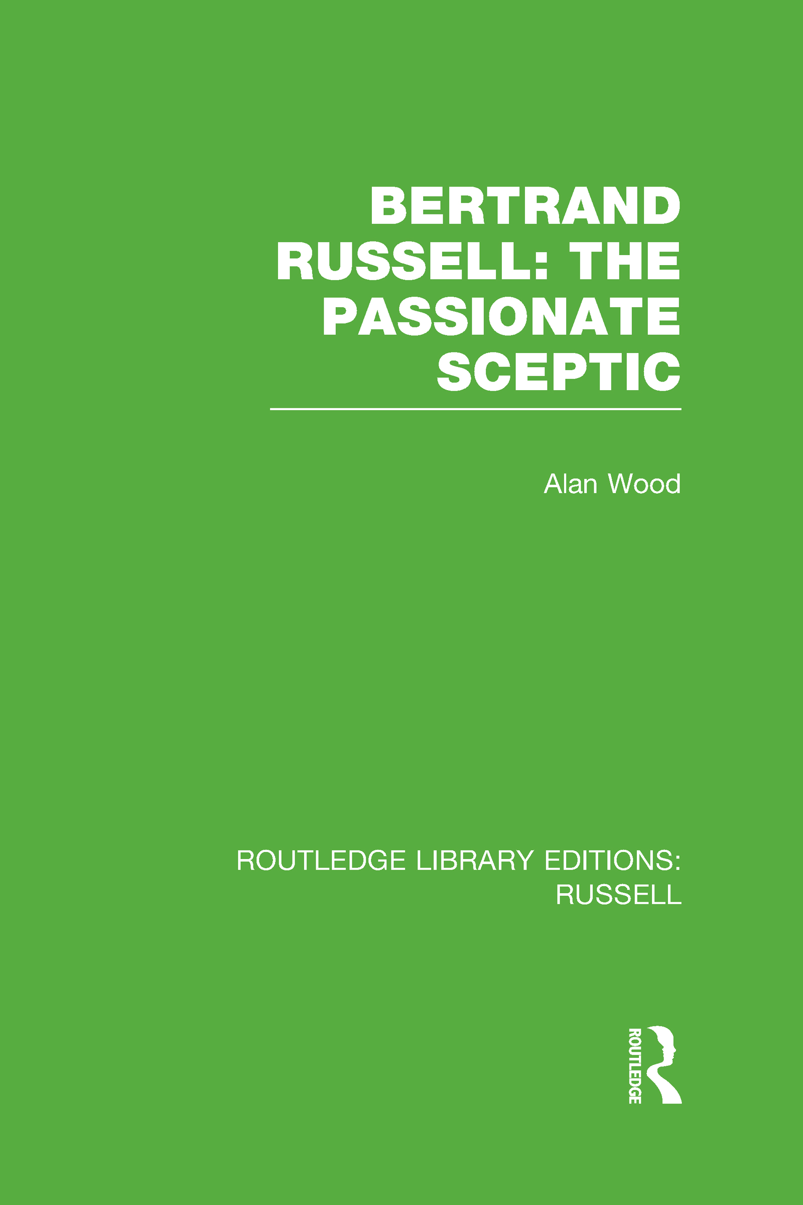 Bertrand Russell: The Passionate Sceptic (Hardback) book cover