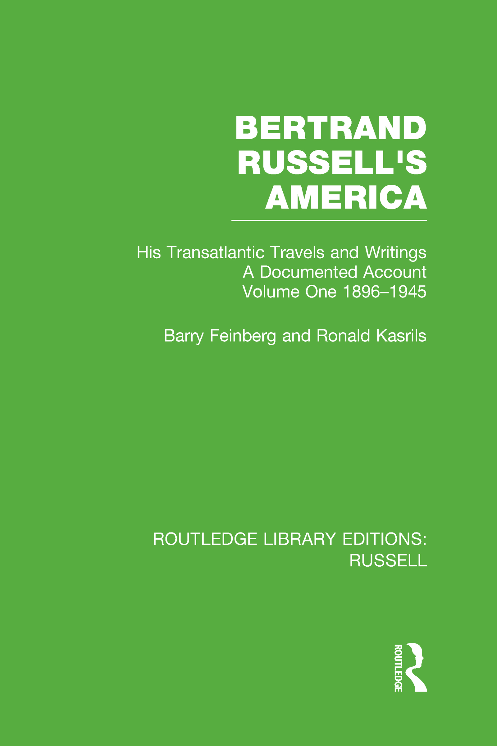Bertrand Russell's America: His Transatlantic Travels and Writings. Volume One 1896-1945 (Hardback) book cover