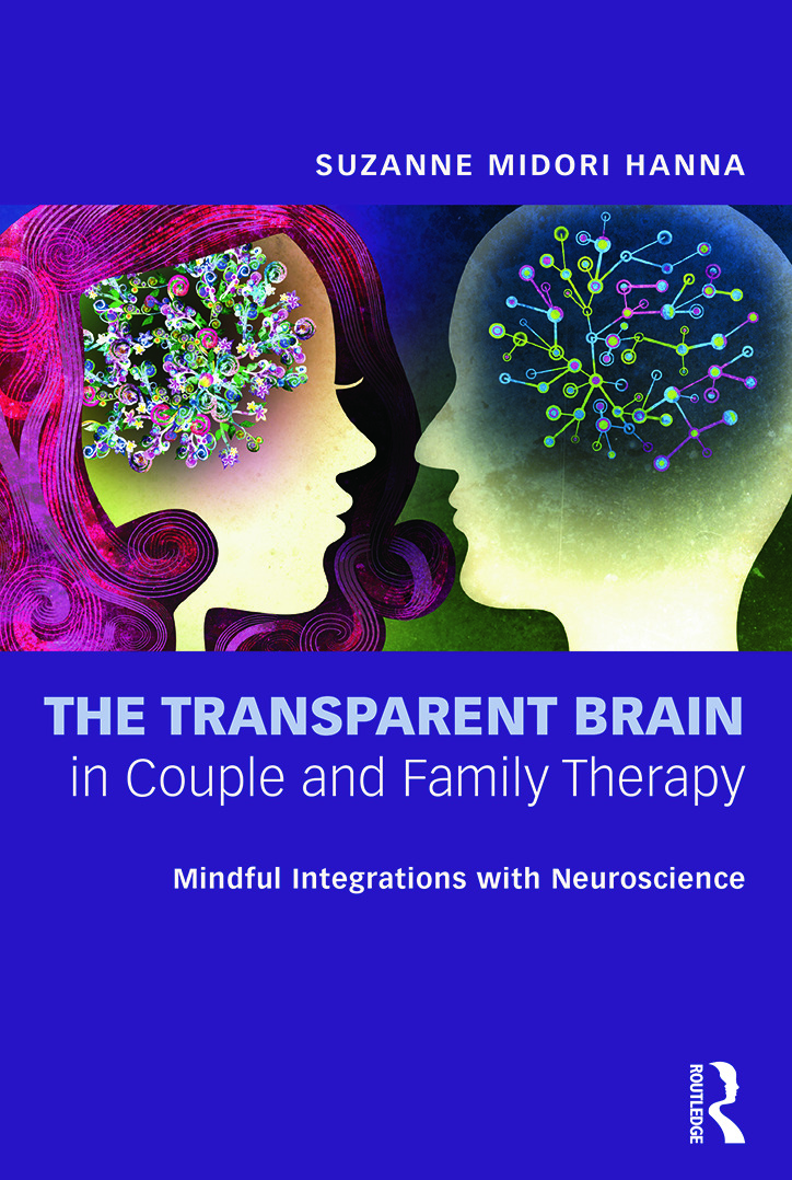 The Transparent Brain in Couple and Family Therapy: Mindful Integrations with Neuroscience (Paperback) book cover