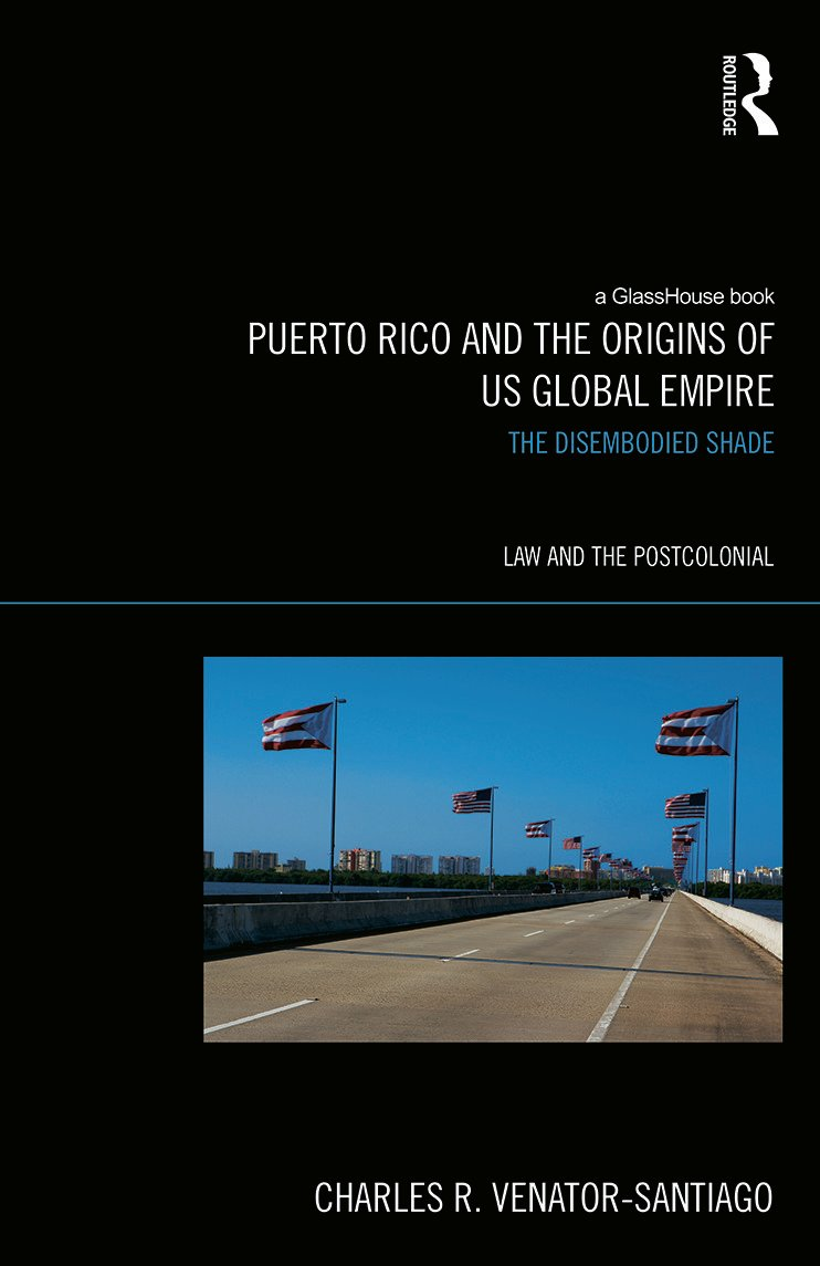 Puerto Rico and the Origins of U.S. Global Empire: The Disembodied Shade book cover