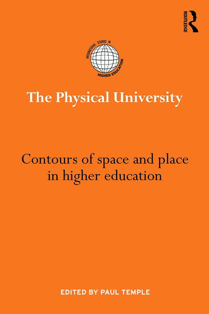 The Physical University: Contours of space and place in higher education, 1st Edition (Hardback) book cover