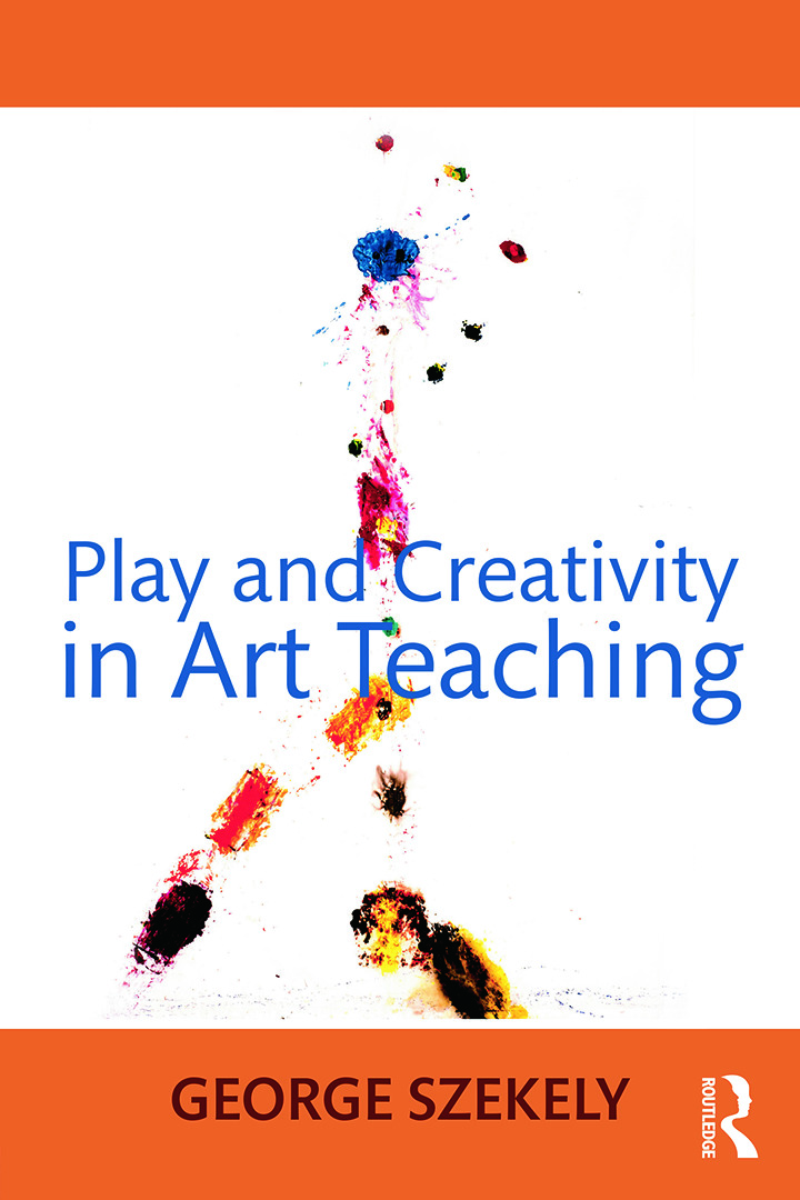 Play and Creativity in Art Teaching: 1st Edition (Paperback) book cover