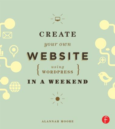 Create Your Own Website Using WordPress in a Weekend (Paperback) book cover
