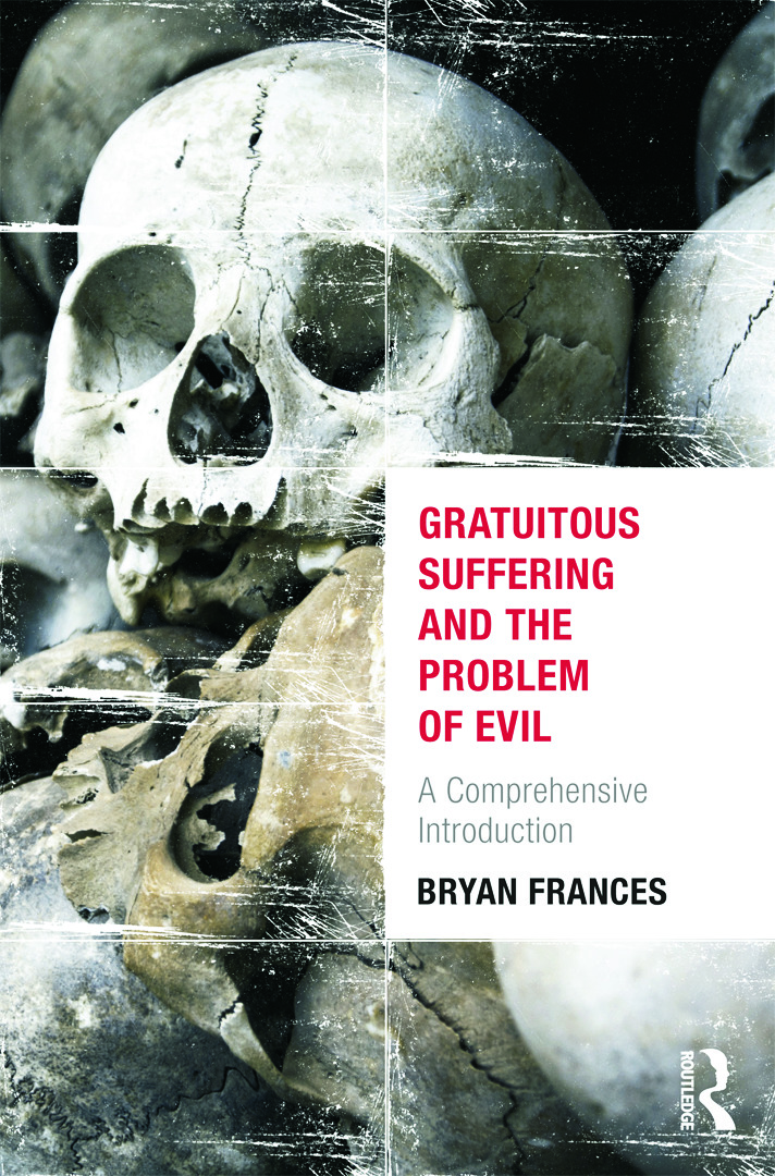 Gratuitous Suffering and the Problem of Evil: A Comprehensive Introduction, 1st Edition (Paperback) book cover