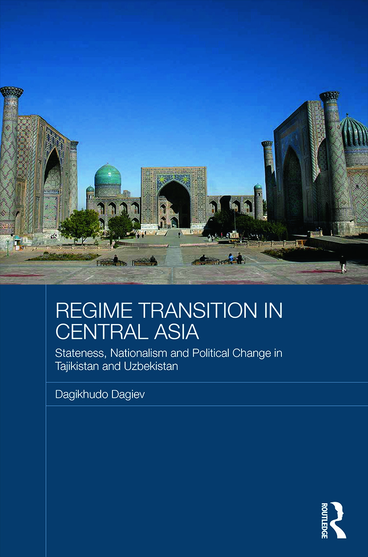 Regime Transition in Central Asia: Stateness, Nationalism and Political Change in Tajikistan and Uzbekistan (Hardback) book cover