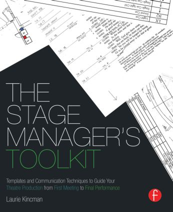 The Stage Manager's Toolkit: Templates and Communication Techniques to Guide Your Theatre Production from First Meeting to Final Performance (Paperback) book cover