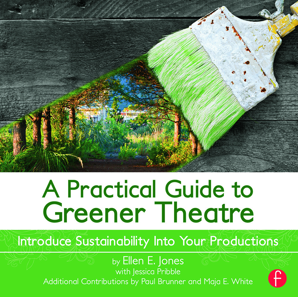 A Practical Guide to Greener Theatre: Introduce Sustainability Into Your Productions book cover