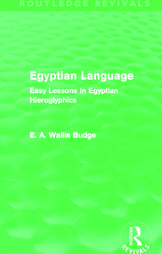 Egyptian Language (Routledge Revivals): Easy Lessons in Egyptian Hieroglyphics (Hardback) book cover