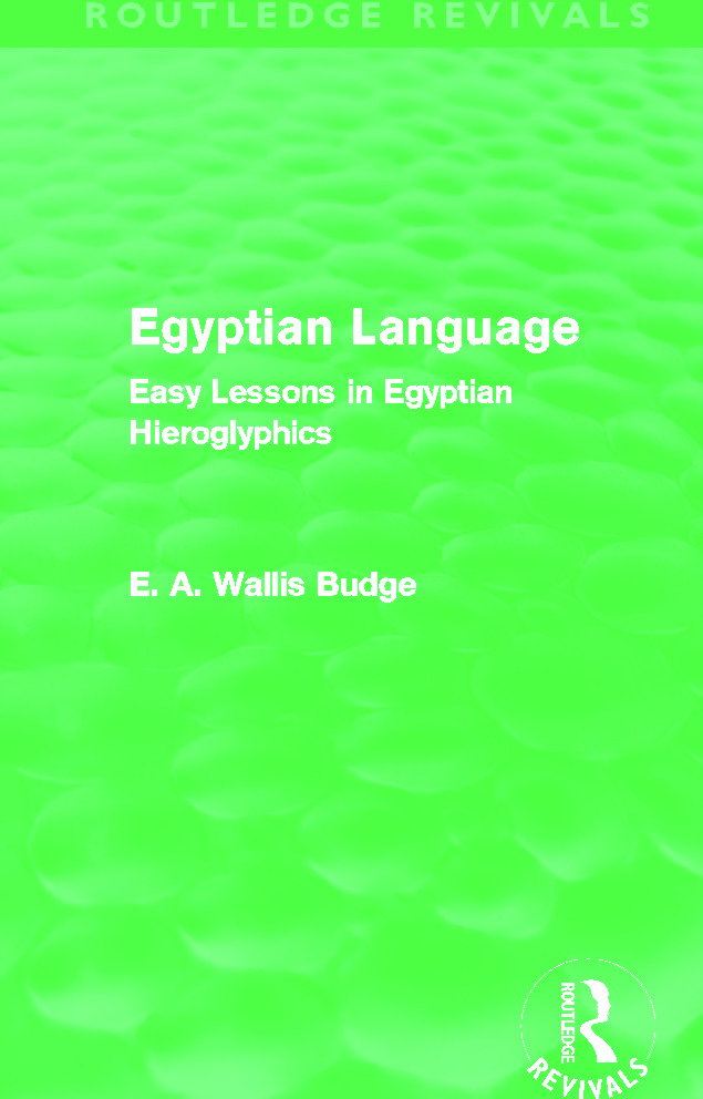 Egyptian Language (Routledge Revivals): Easy Lessons in Egyptian Hieroglyphics book cover