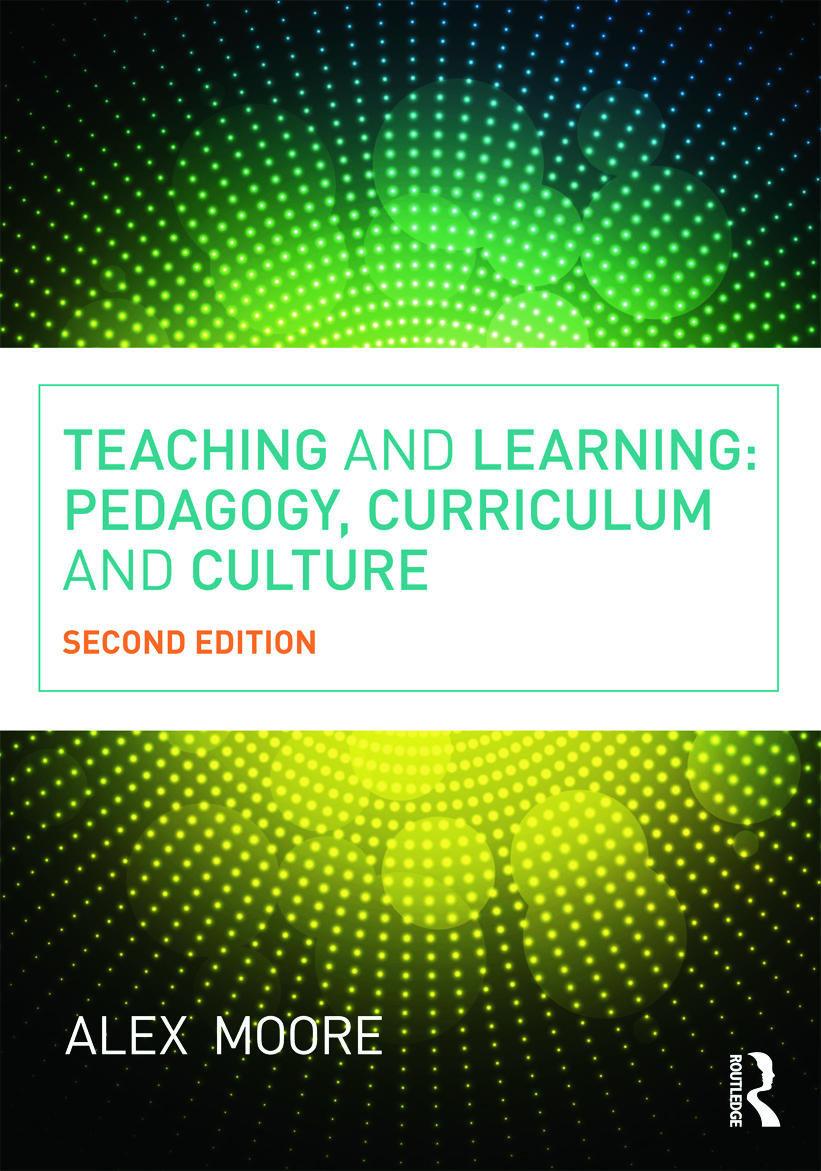 Teaching and Learning: Pedagogy, Curriculum and Culture, 2nd Edition (Paperback) book cover