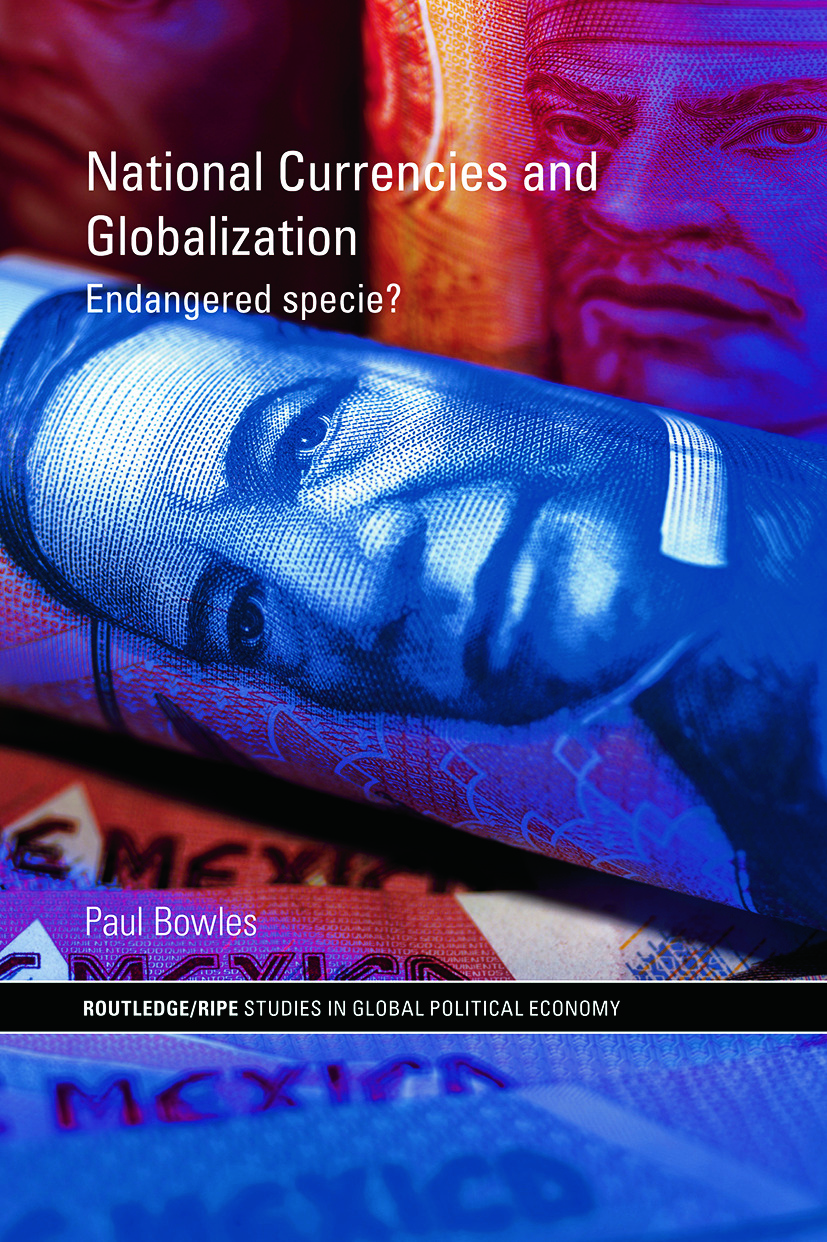 National Currencies and Globalization: Endangered Specie? book cover