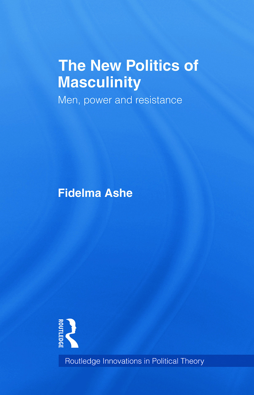 The New Politics of Masculinity: Men, Power and Resistance book cover