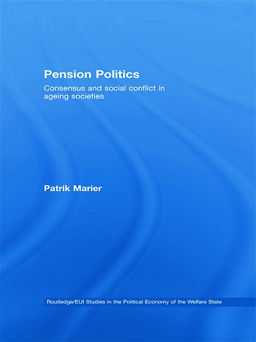 Pension Politics: Consensus and Social Conflict in Ageing Societies (Paperback) book cover