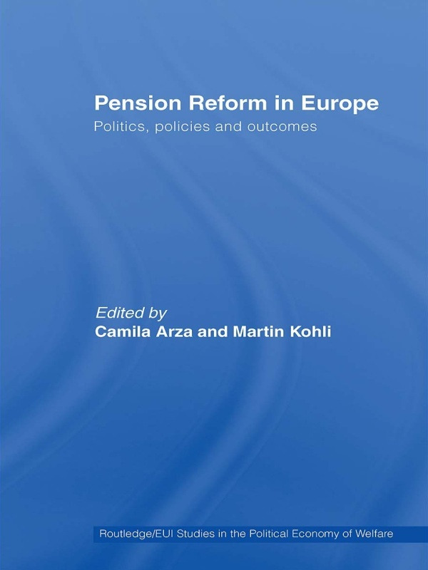 Pension Reform in Europe: Politics, Policies and Outcomes (Paperback) book cover