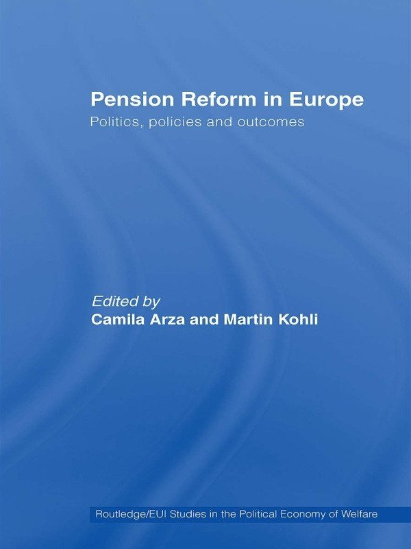 Pension Reform in Europe: Politics, Policies and Outcomes book cover