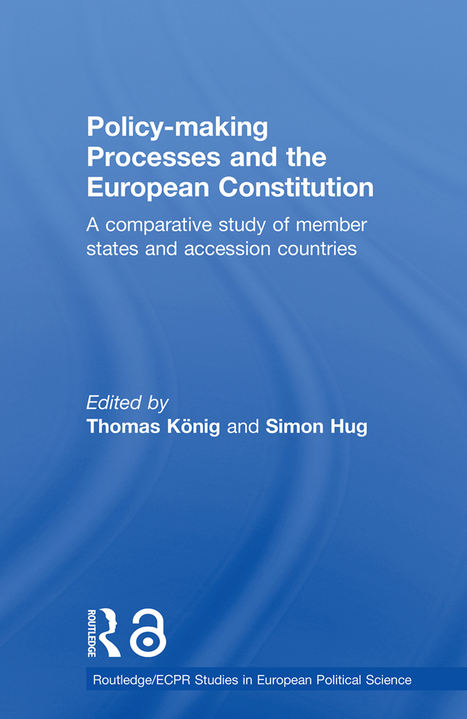 Policy-Making Processes and the European Constitution: A Comparative Study of Member States and Accession Countries book cover