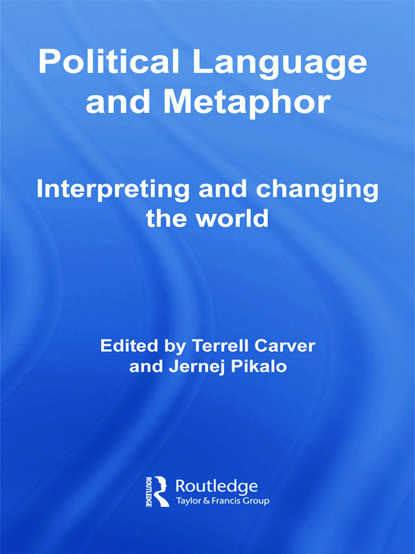 Political Language and Metaphor: Interpreting and changing the world (Paperback) book cover