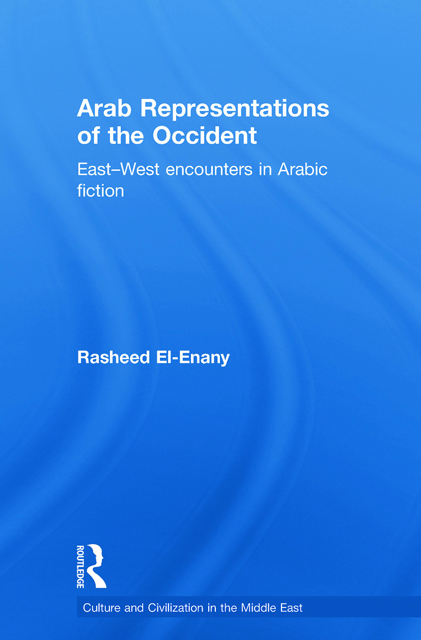 Arab Representations of the Occident: East-West Encounters in Arabic Fiction (Paperback) book cover