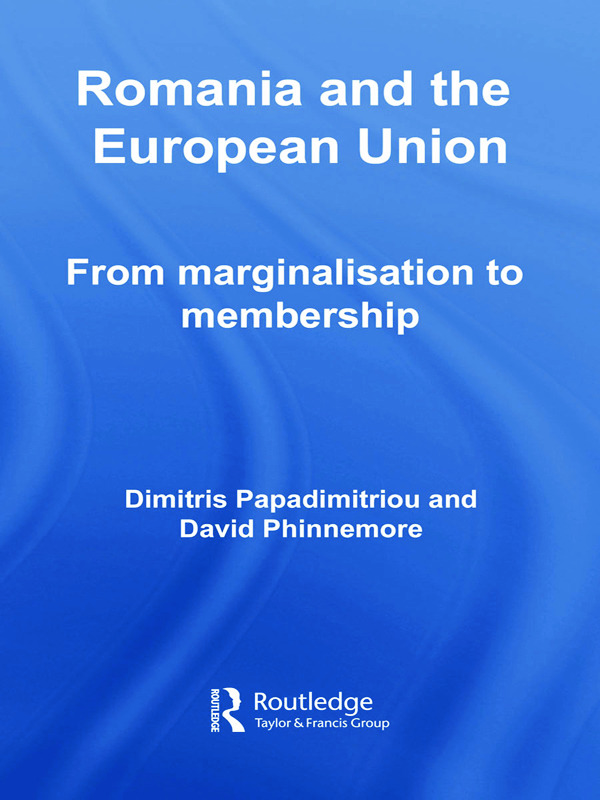 Romania and The European Union: From Marginalisation to Membership? (Paperback) book cover