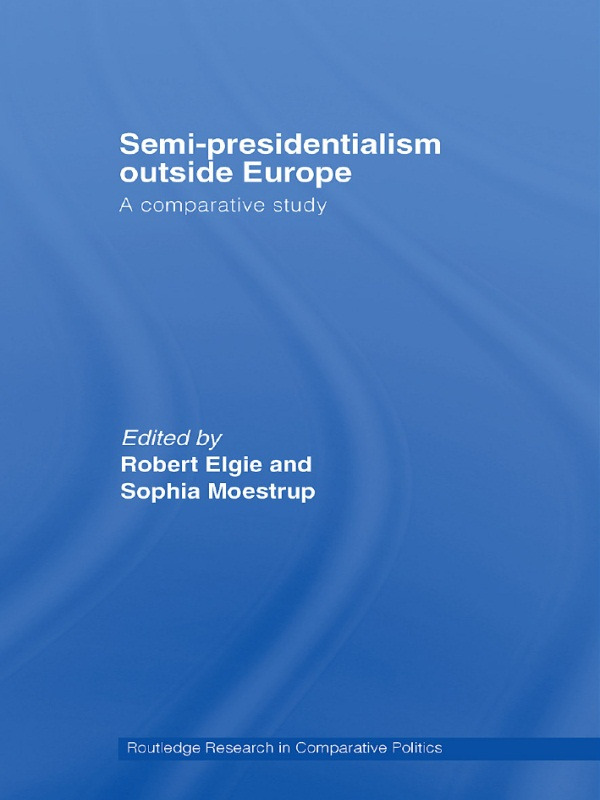 Semi-Presidentialism Outside Europe: A Comparative Study (Paperback) book cover