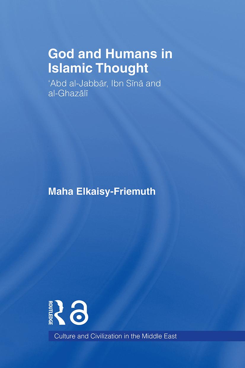 God and Humans in Islamic Thought: Abd al-Jabbar, Ibn Sina and Al-Ghazali (Paperback) book cover